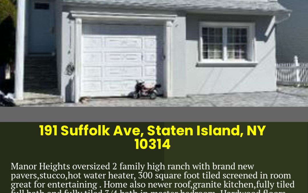 Just Listed 191 Suffolk Ave, Staten Island, NY 10314 Contact: Staten Island Premiere Properties Gregory Diaz NYS LIC. Real Estate Broker Owner Phone: 718-667-6400 Mobile: 347-297-1075 Fax: 718-667-6401 Email: gregdsells@aol.com