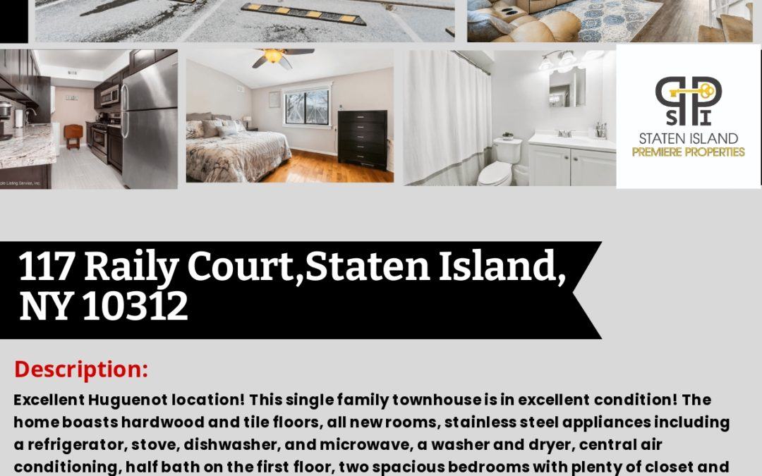 Just Sold!!! 117 Raily Court, Staten Island, NY 10312 Contact: S.I. Premiere Properties Gregory Diaz NYS LIC. Real Estate Broker Owner Phone: 718-667-6400 Mobile: 347-297-1075 Fax: 718-667-6401 Email: gregdsells@aol.com